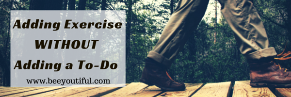 adding exercise without adding a to-do
