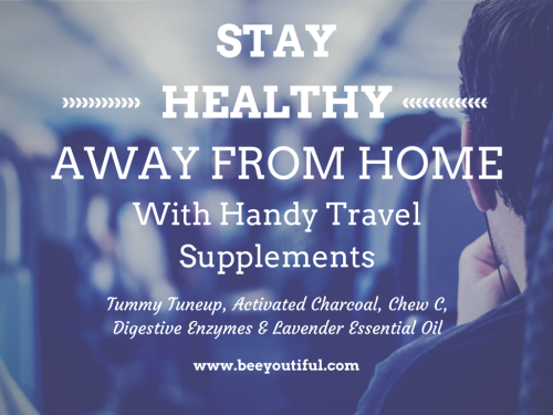 Stay Healthy Away From Home With Handy Travel Supplements from Beeyoutiful.com