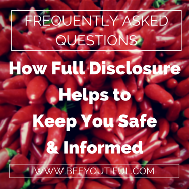 How full disclosure helps to keep you safe and informed from Beeyoutiful.com