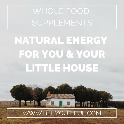 whole food supplements: natural energy for you and your little house, from Beeyoutiful.com