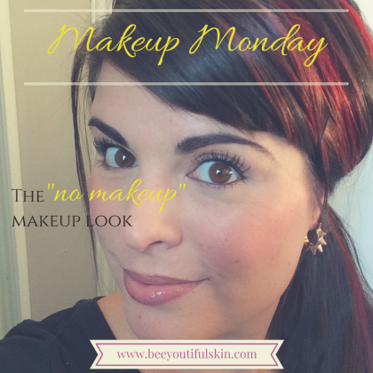 The No-Makeup Makeup Look from BeeyoutifulSkin.com