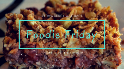 #FoodieFriday- Strawberry Oat Bars Recipe from Beeyoutiful.com