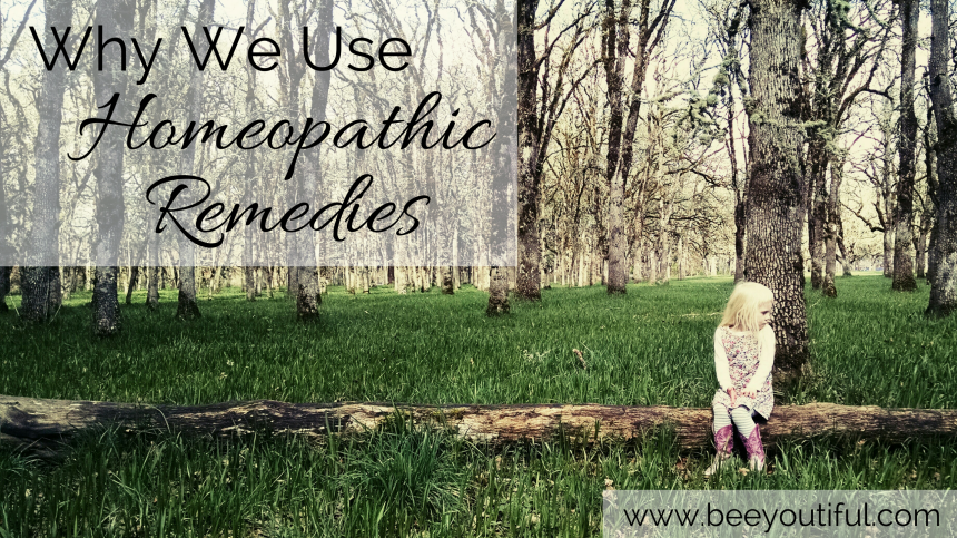Why We Use Homeopathic Remedies from Beeyoutiful.com