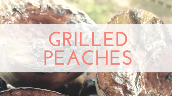#FoodieFriday- Grilled Sweet Peaches Recipe (2)