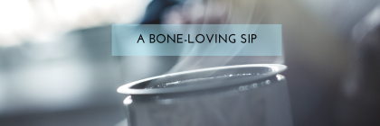 A Bone Loving Sip from Beeyoutiful.com