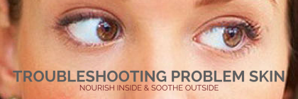 Troubleshooting Problem Skin- Nourish Inside and Soothe Outside with Beeyoutiful.com (2)