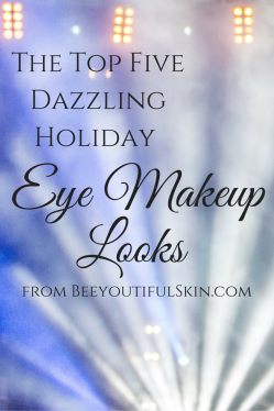 pin Top Five Dazzling Holiday Eye Makeup Looks from BeeyoutifulSkin.com